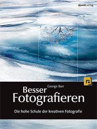 Besser Fotografieren, George Barr - dpunkt Verlag