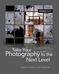 Take Your Photography to the Next Level - George Barr, Rockynook