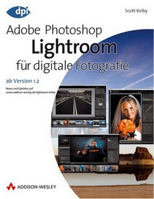 Scott Kelby: Adobe Photoshop Lightroom für digitale Fotografie