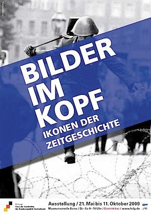 Plakat zur Ausstellung Bilder im Kopf. Ikonen der Zeitgeschichte. Gestaltung: image-shift/Sandy Kaltenborn, Foto: ullstein bild/Leibing