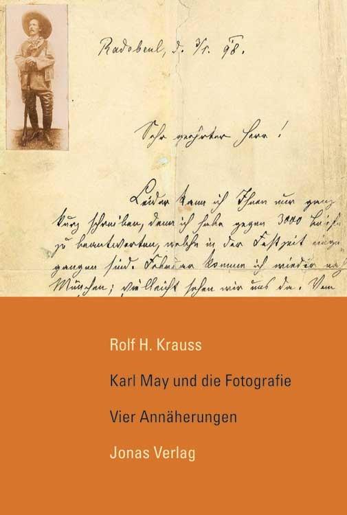 Karl May und die Fotografie - Vier Annäherungen