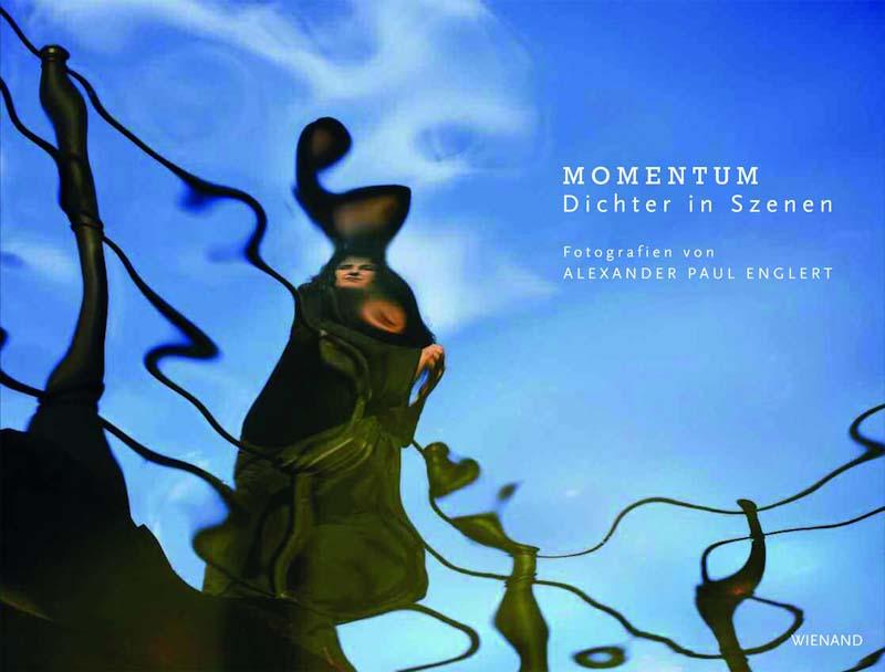 Momentum. Dichter in Szenen: Authentische Fälschungen