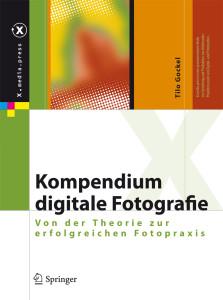 """Kompendium digitale Fotografie"" von Tilo Gockel"